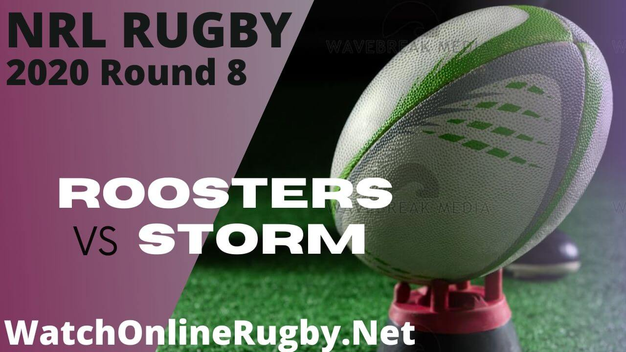 Storms Vs Roosters Highlights 2020 Round 8 Nrl Rugby