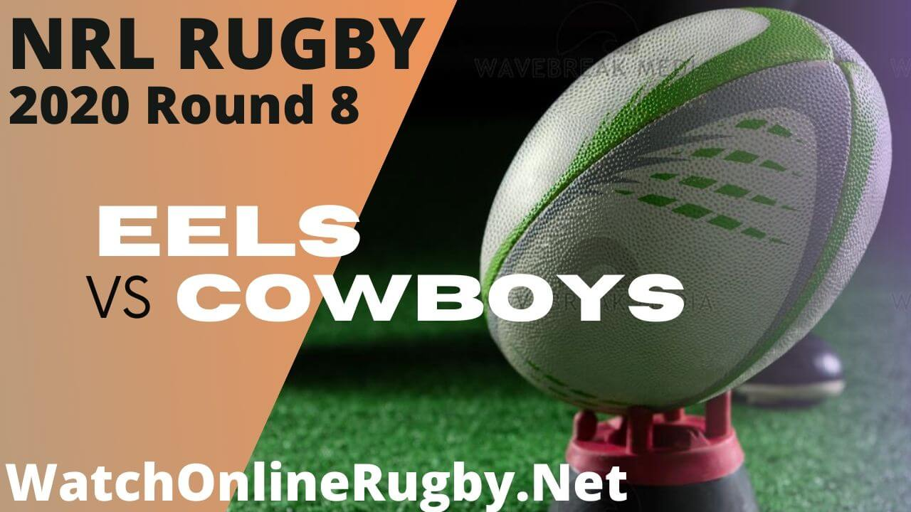 Eels Vs Cowboys Highlights 2020 Round 8 Nrl Rugby