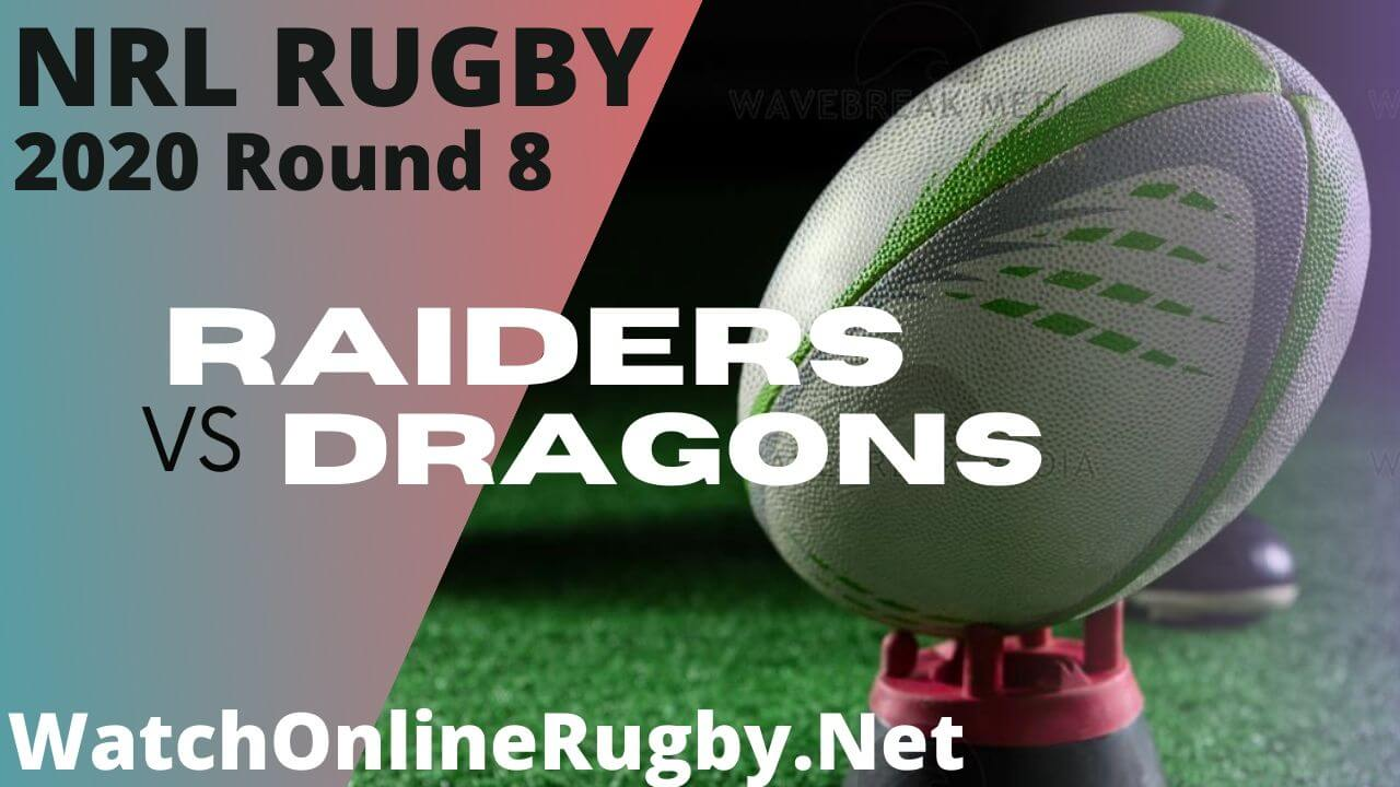 Raiders Vs Dragons Highlights 2020 Round 8 Nrl Rugby