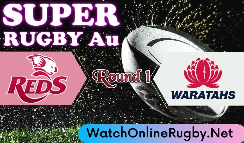 Reds Vs Waratahs Highlights 2020 Rd 1 Super Rugby Au