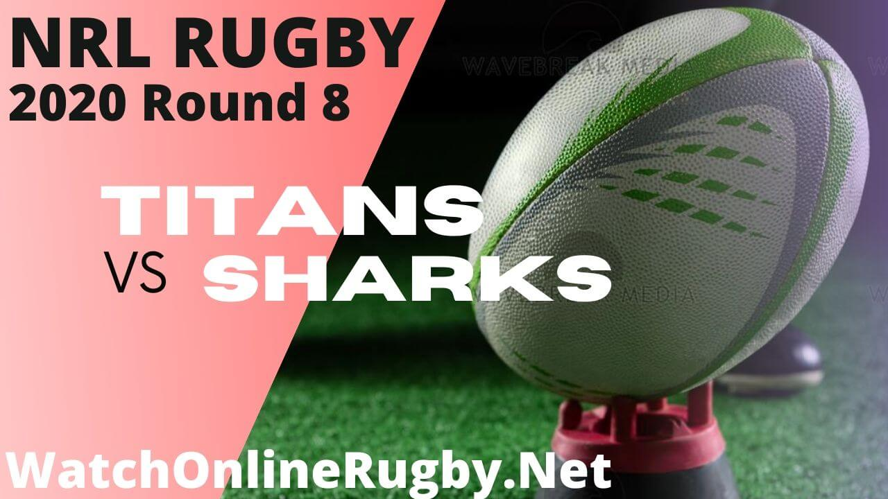 Titans Vs Sharks Highlights 2020 Round 8 Nrl Rugby