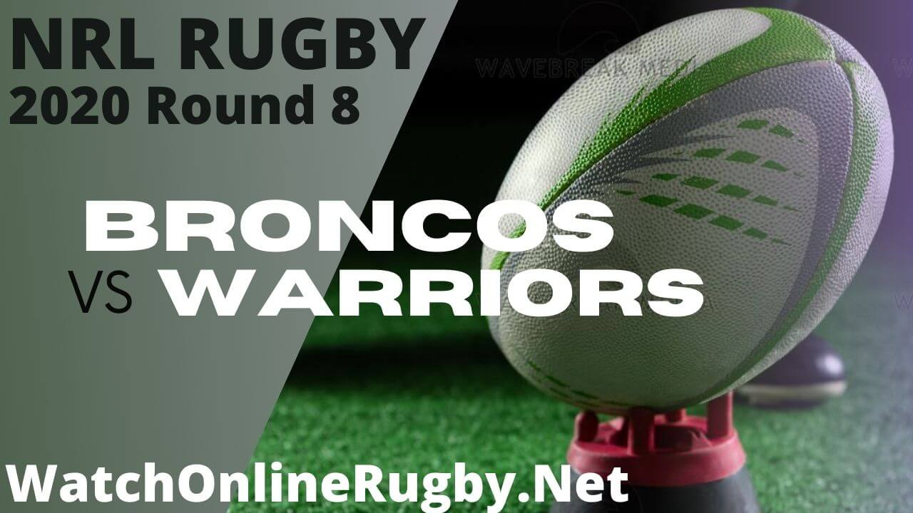 Warriors Vs Broncos Highlights 2020 Round 8 Nrl Rugby