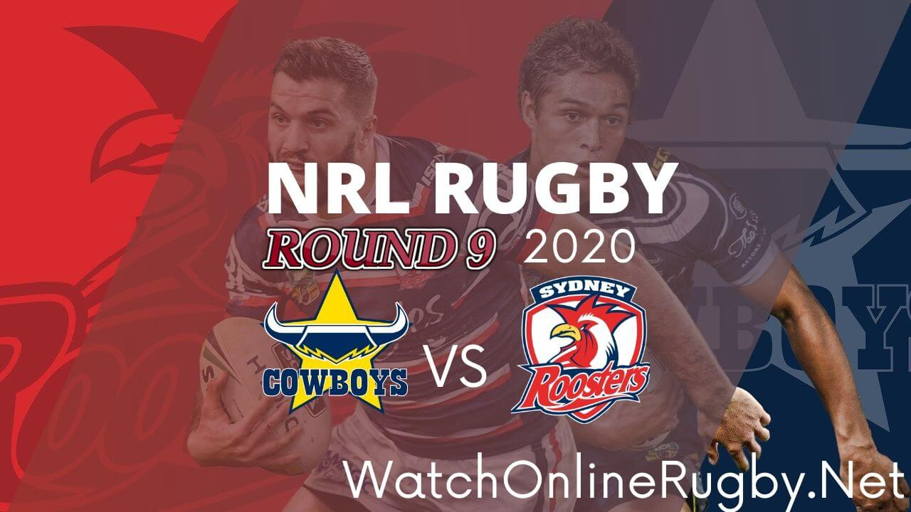Cowboys Vs Roosters Highlights 2020 Round 9 Nrl Rugby
