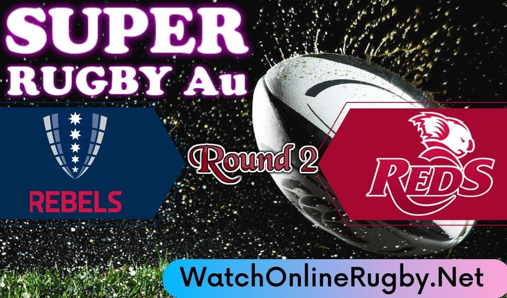 Rebels Vs Reds Highlights 2020 Rd 2 Super Rugby Au