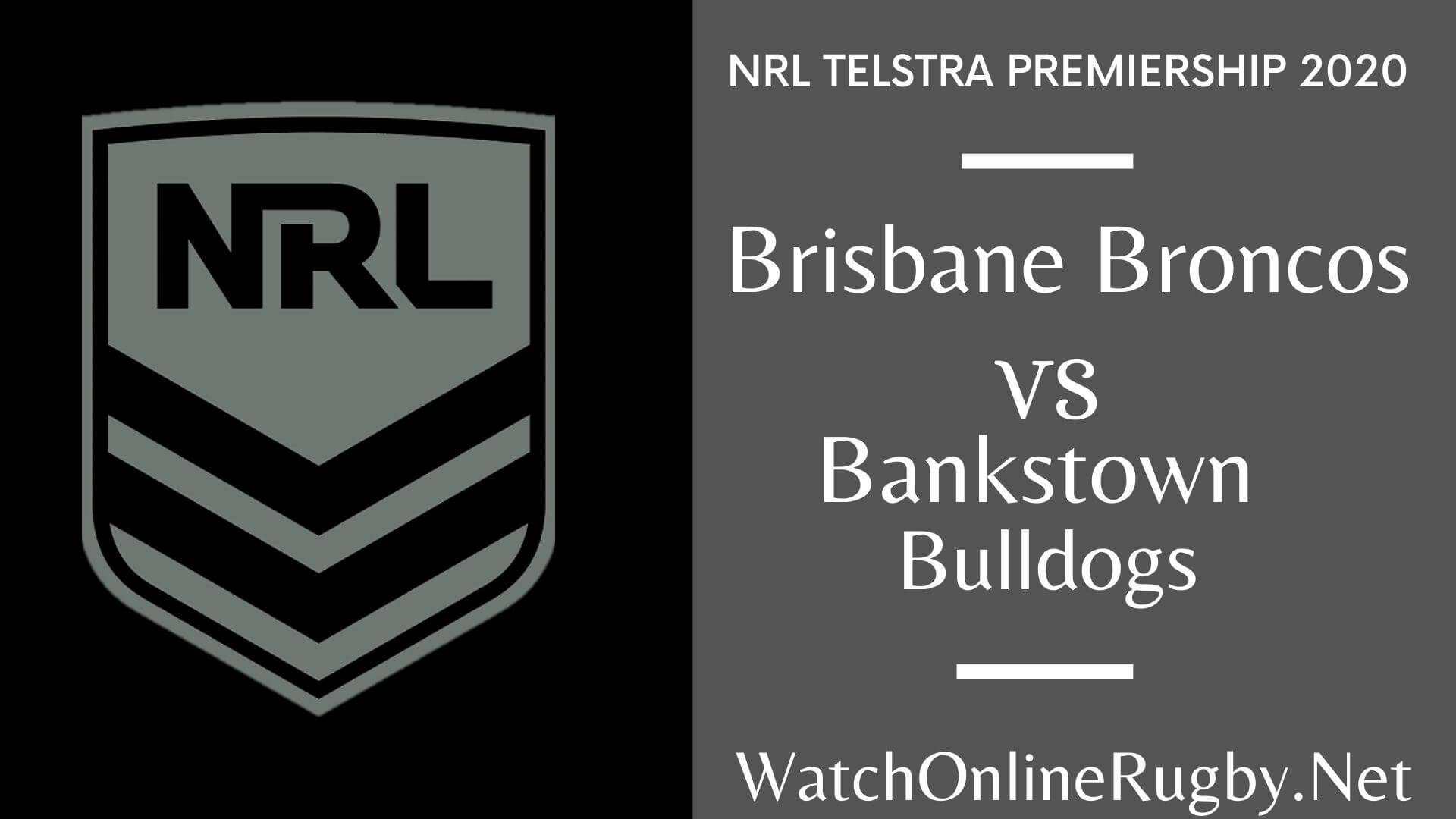 Broncos Vs Bulldogs Highlights 2020 Round 9 Nrl Rugby