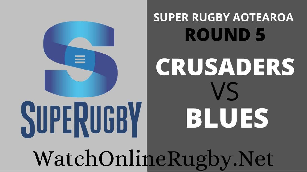 Crusaders Vs Blues Highlights 2020 Rd 5 Super Rugby Aotearoa