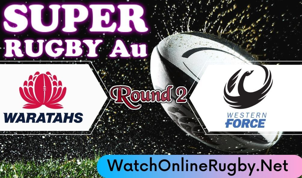 Waratahs Vs Western Force Highlight 2020 Rd 2 Super Rugby Au