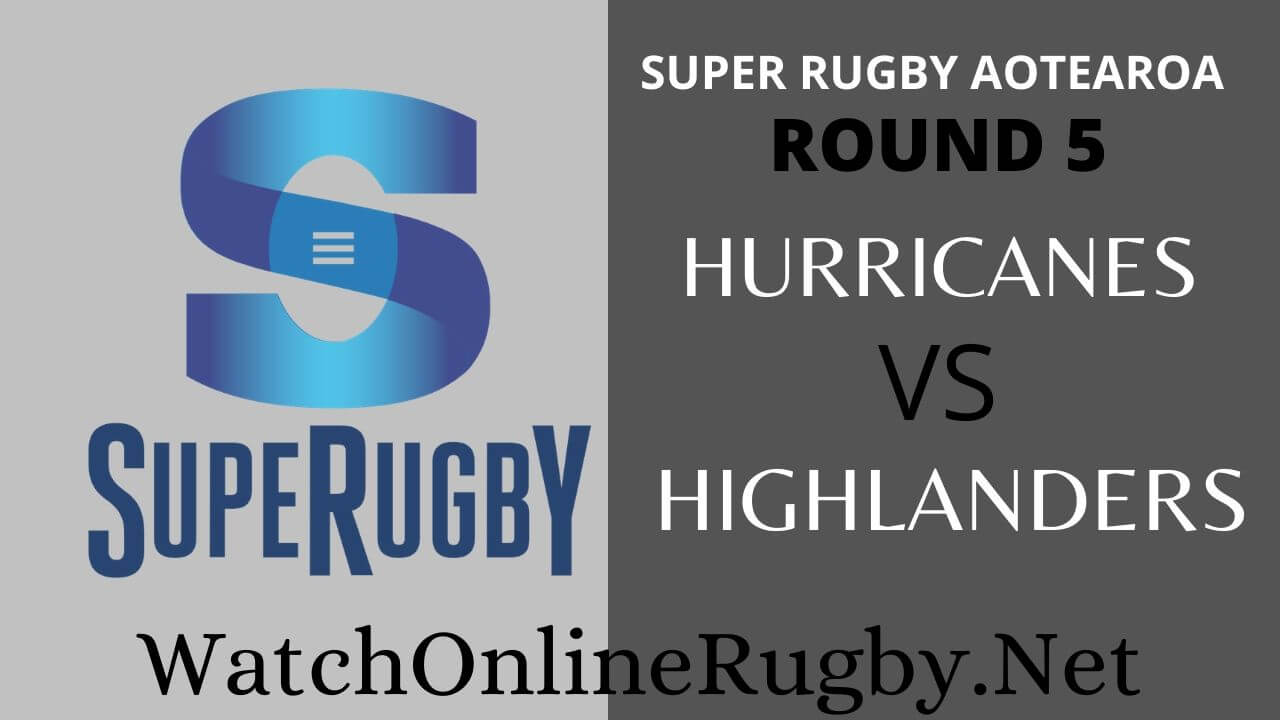 Hurricanes Vs Highlanders Highlights 2020 Rd 5 Super Rugby Aotearoa