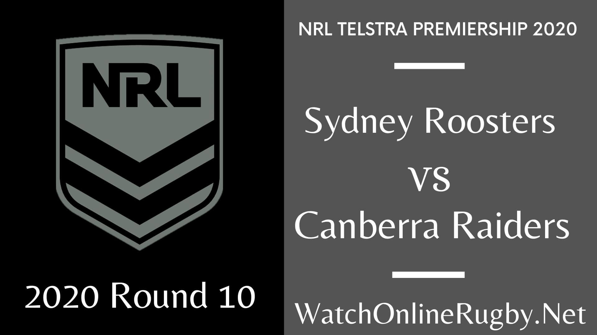 Roosters Vs Raiders Highlights 2020 Round 10 Nrl Rugby