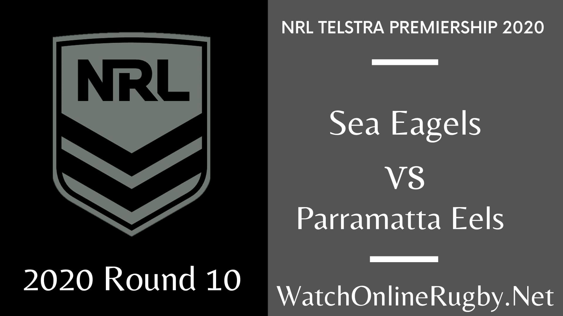 Sea Eagles Vs Eels Highlights 2020 Round 10 Nrl Rugby