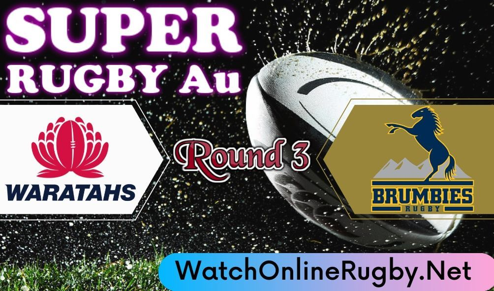 Waratahs Vs Brumbies Highlights 2020 Rd 3 Super Rugby Au