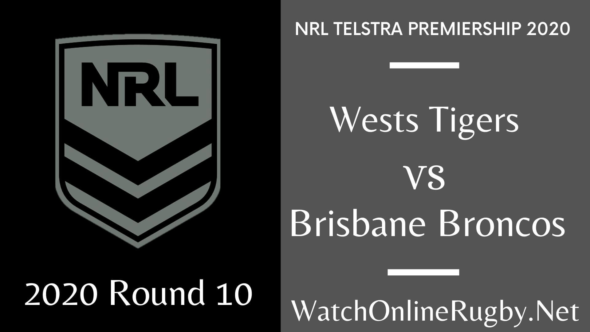 Wests Tigers Vs Broncos Highlights 2020 Round 10 Nrl Rugby