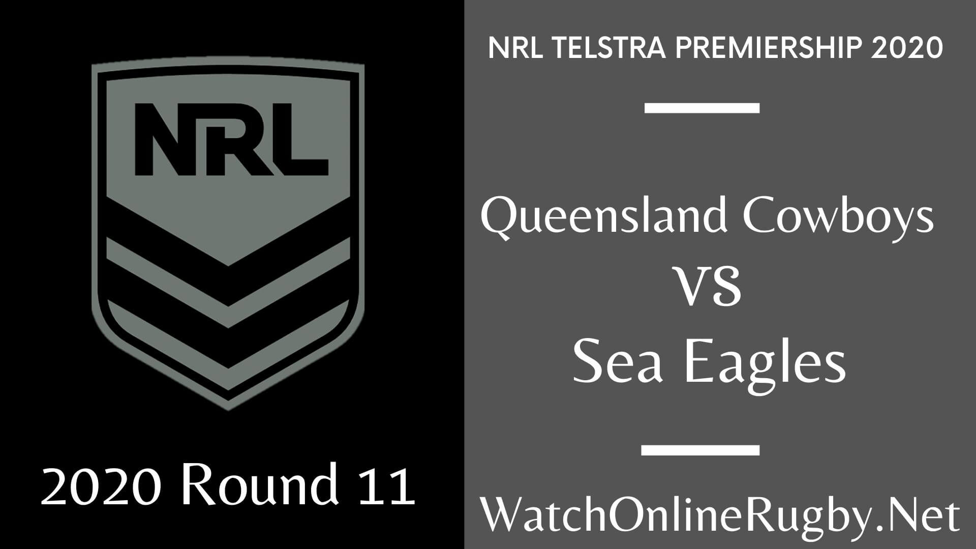 Cowboys Vs Sea Eagles Highlights 2020 Round 11 Nrl Rugby
