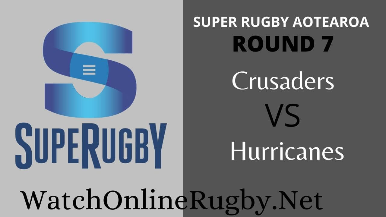 Crusaders Vs Hurricanes Highlights Rd 7 Super Rugby Aoteaoroa