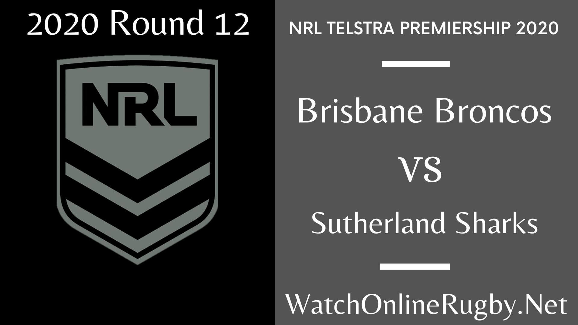 Broncos Vs Sharks Highlights 2020 Round 12 Nrl Rugby