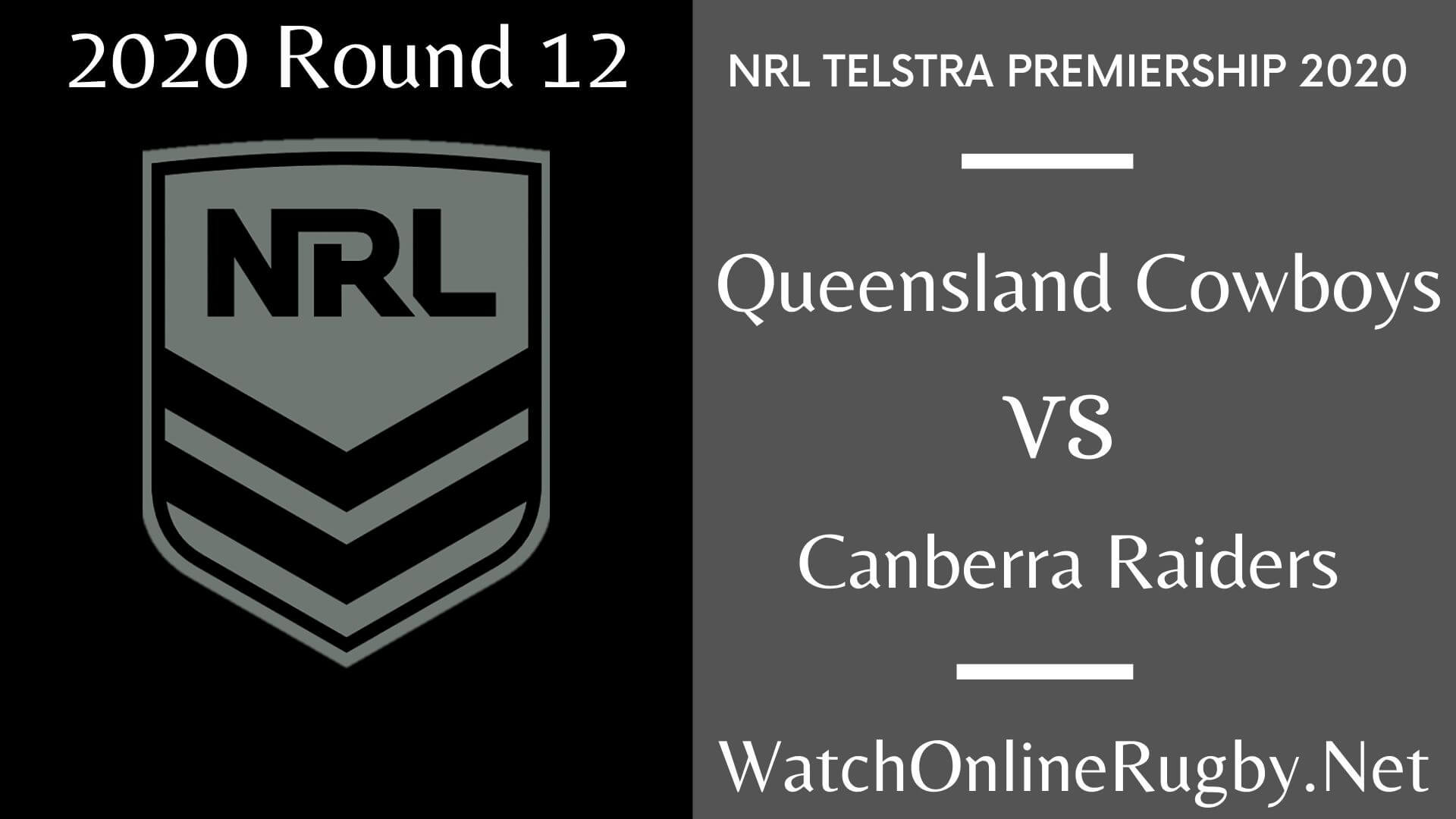 Cowboys Vs Raiders Highlights 2020 Round 12 Nrl Rugby
