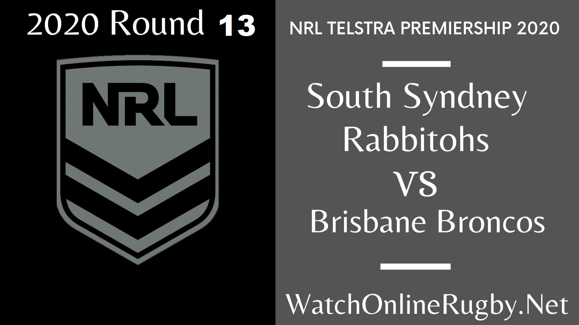 Sydney Rabbitohs Vs Brisbane Broncos Highlights 2020 Round 13 Nrl Rugby