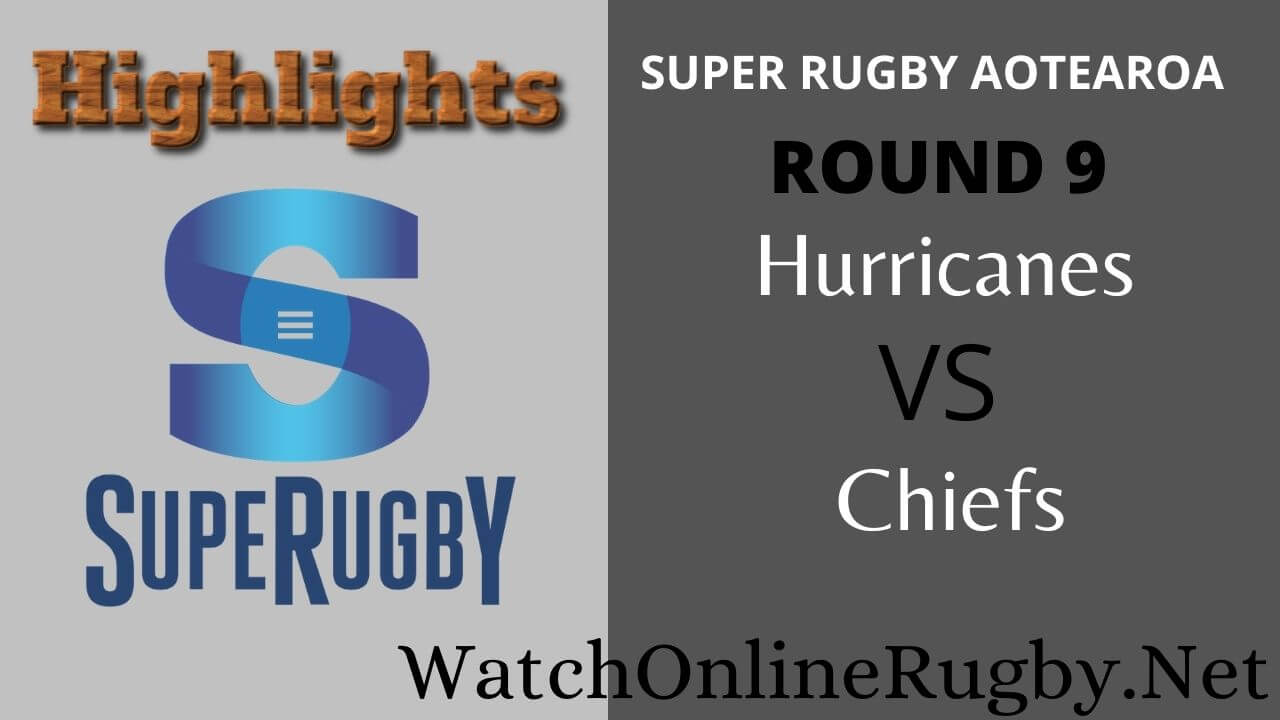 Hurricanes Vs Chiefs Highlights 2020 Rd 9 Super Rugby Aotearoa