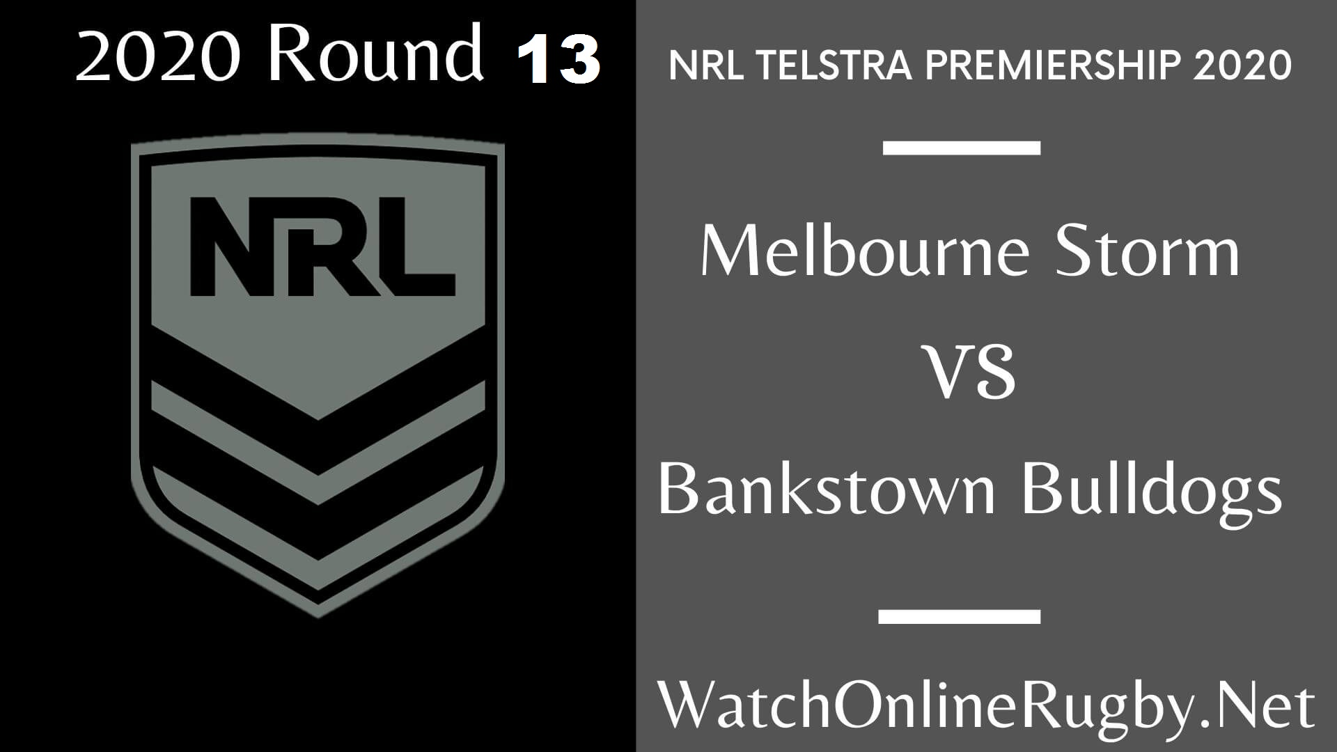 Melbourne Storm Vs Bankstown Bulldogs Highlights 2020 Round 13 NRL Rugby
