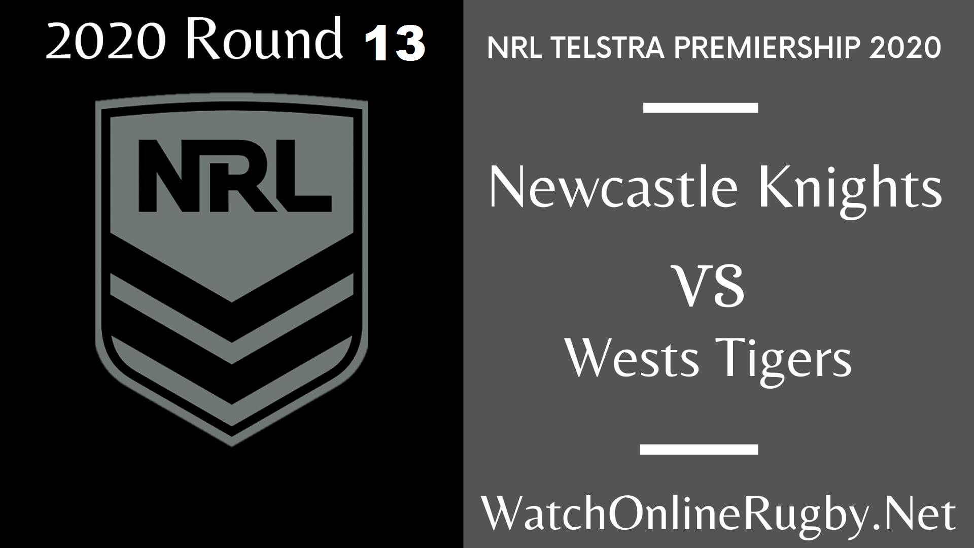 Newcastle Knights Vs Wests Tigers Highlights 2020 Round 13 NRL Rugby