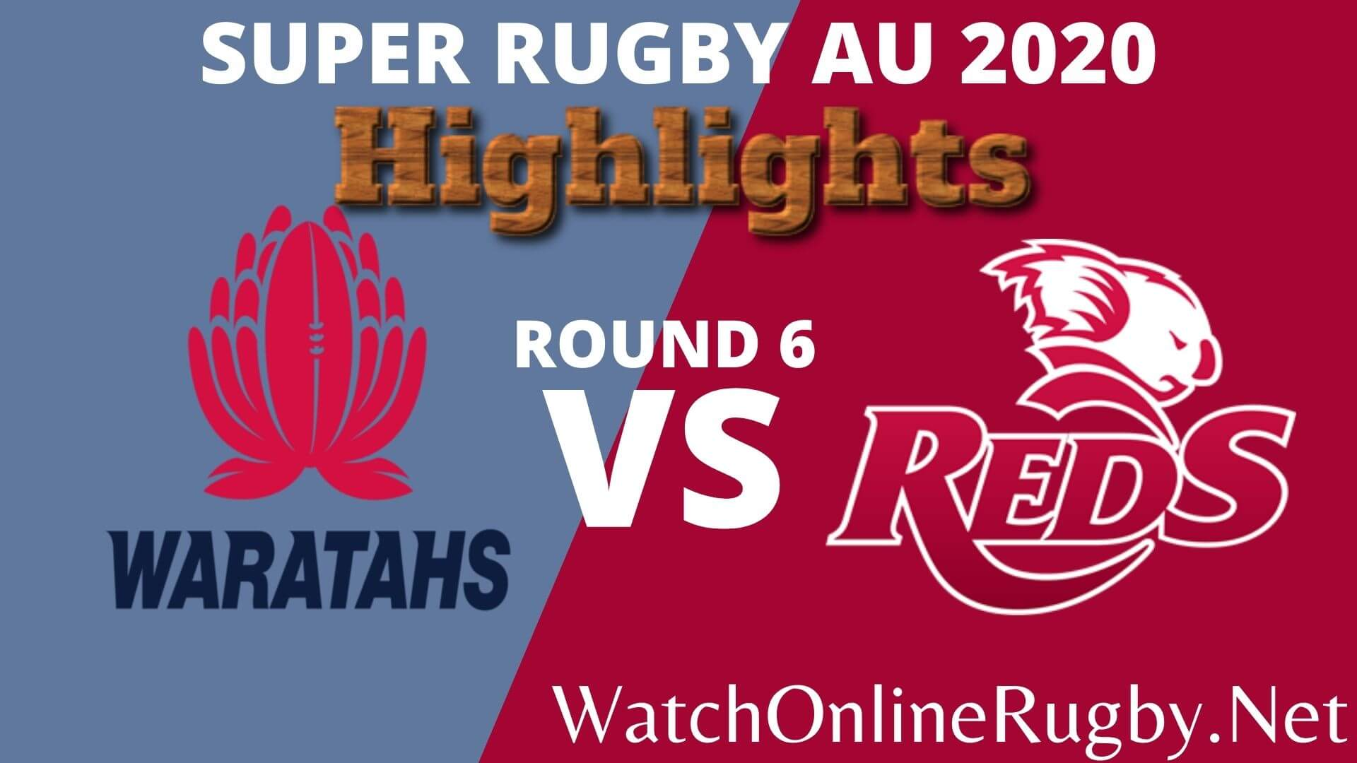 South Waratahs Vs Queensland Reds Highlights 2020 Rd 6 Super Rugby Au