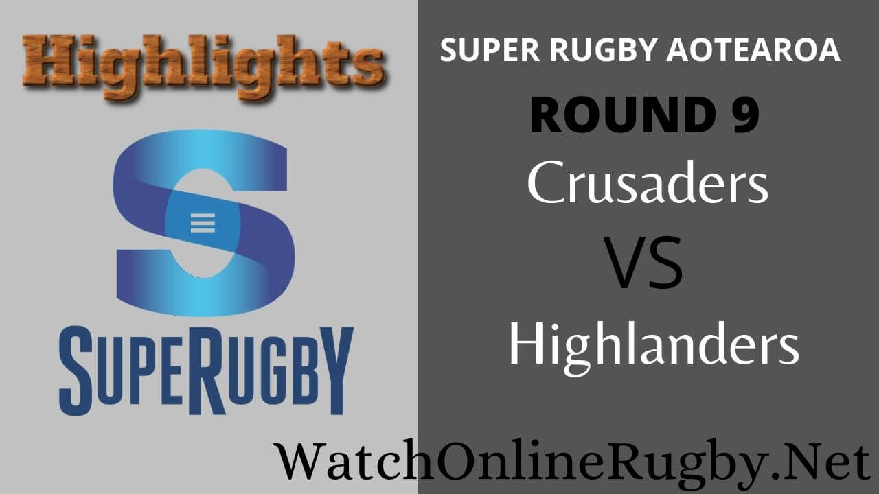 Crusaders Vs Highlanders Highlights 2020 Rd 9 Super Rugby Aotearoa