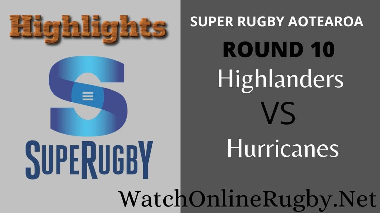 Highlanders Vs Hurricanes Highlights 2020 Rd 10 Super Rugby Aotearoa