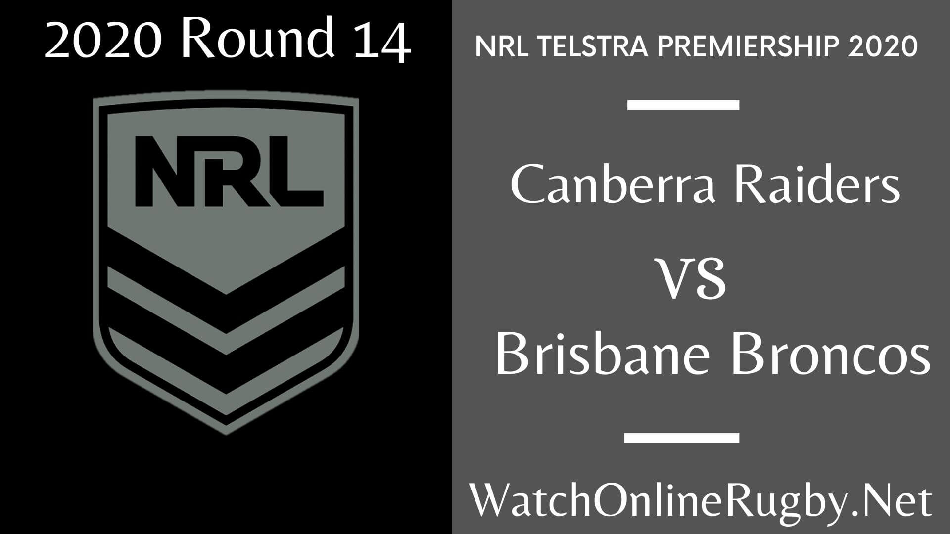 Canberra Raiders Vs Brisbane Broncos Highlights 2020 Round 14 NRL Rugby