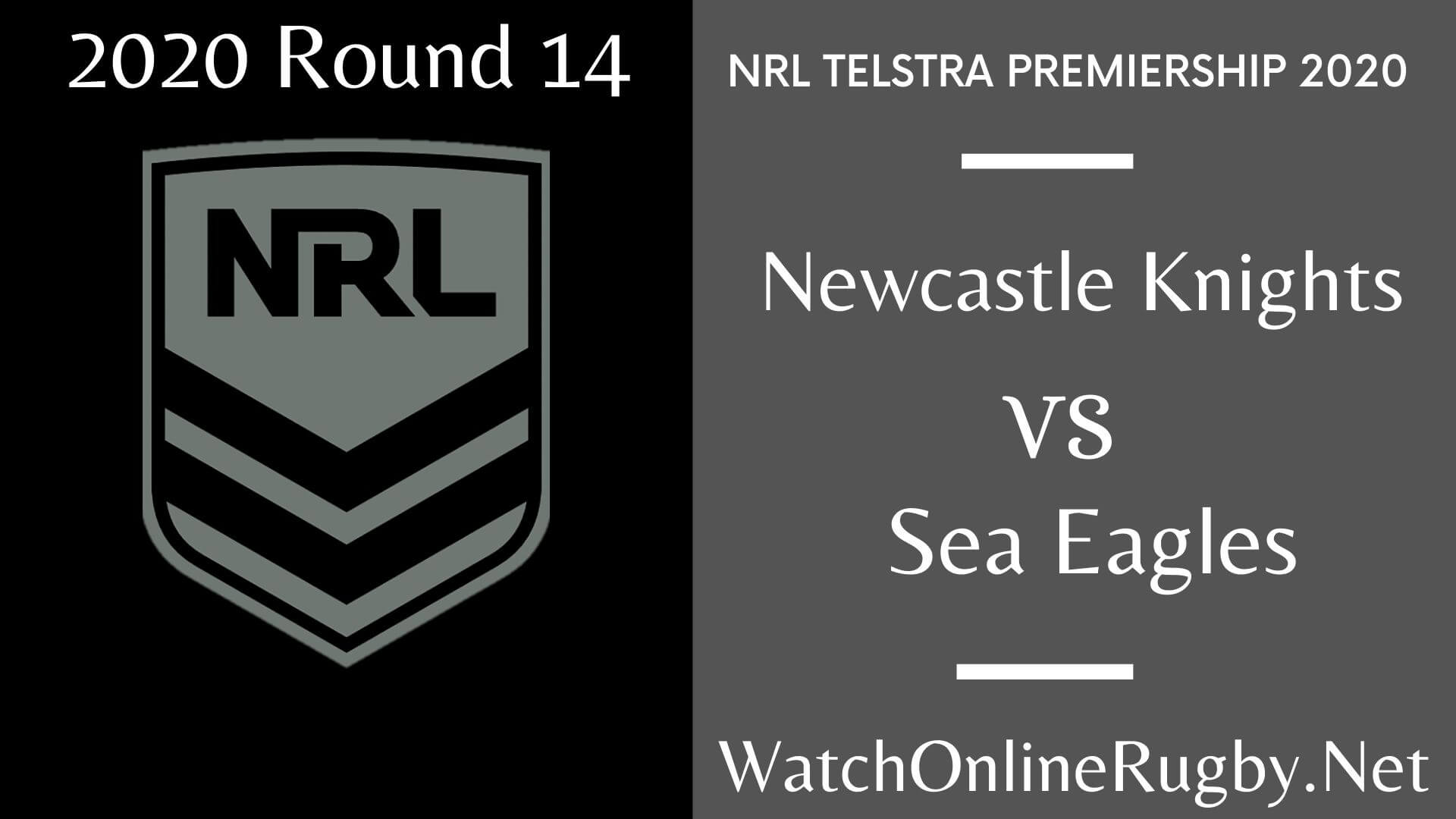 Newcastle Knights Vs Sea Eagles Highlights 2020 Round 14 NRL Rugby