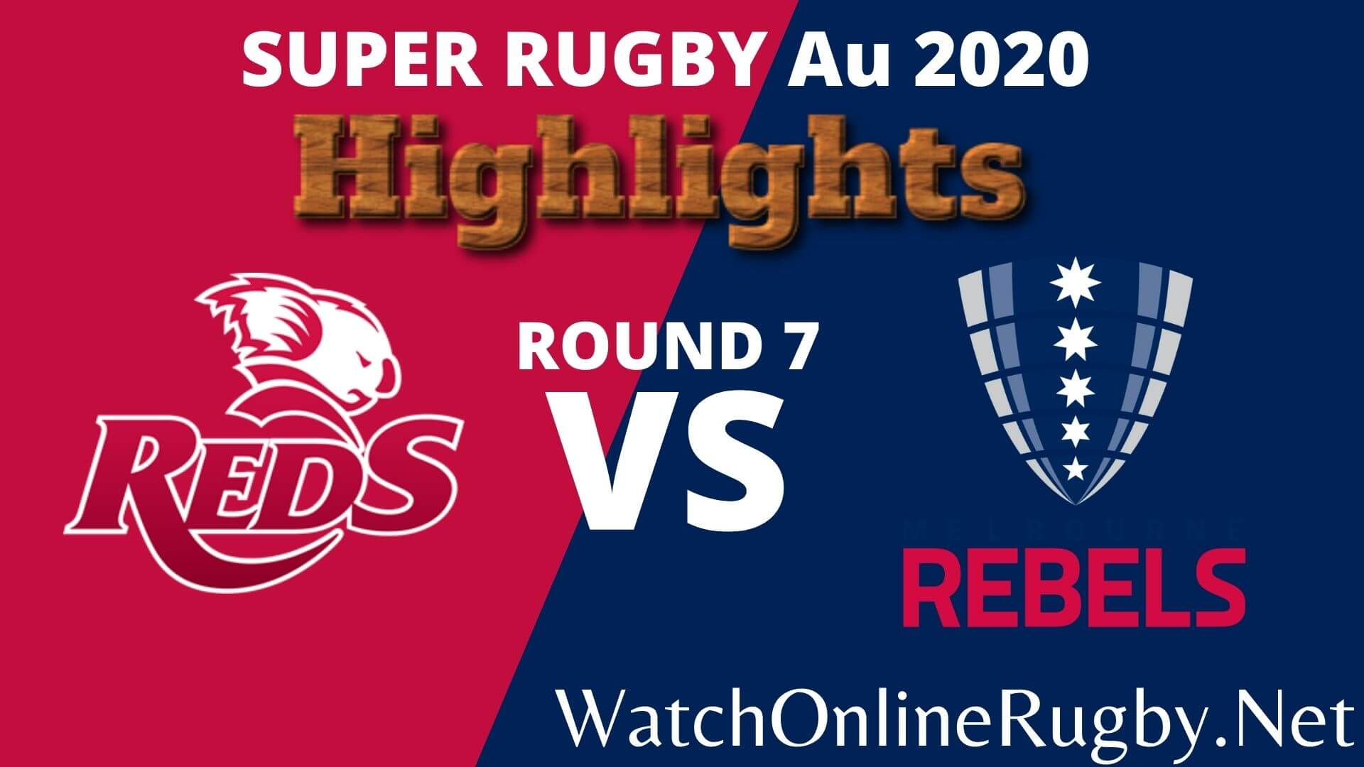 Reds Vs Melbourne Rebels Highlights 2020 Rd 7 Super Rugby Au