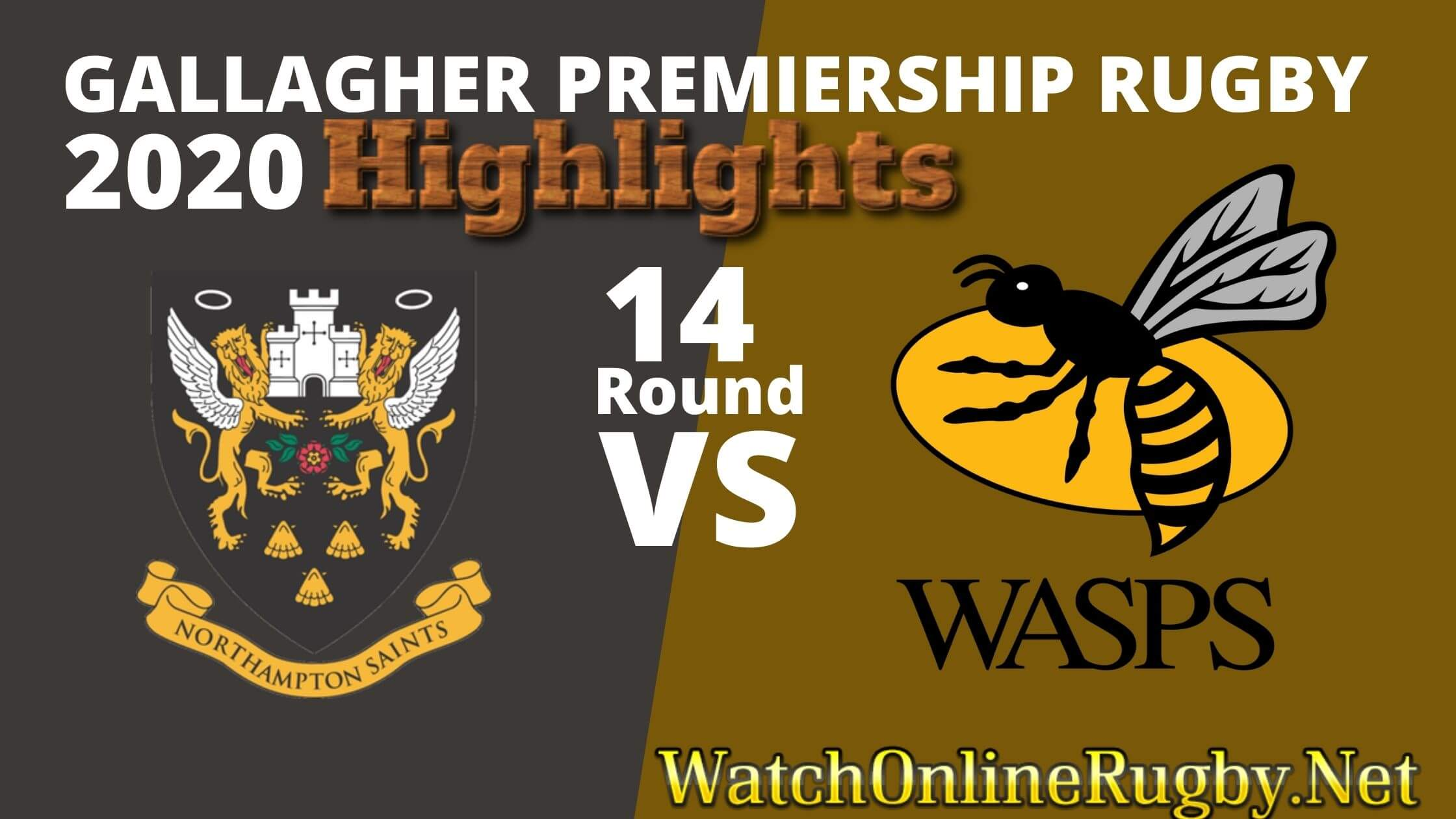 Northampton Saints Vs Wasps Highlights 2020 Rd 14 Premiership Rugby