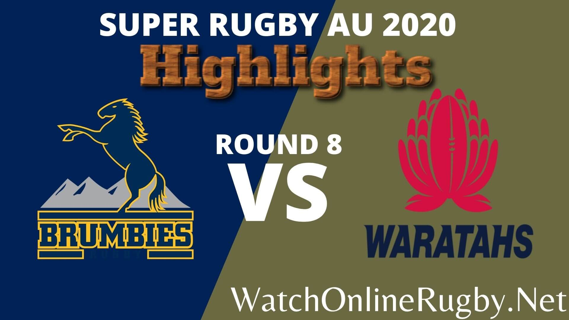 Brumbies Vs Waratahs Highlights 2020 Rd 8
