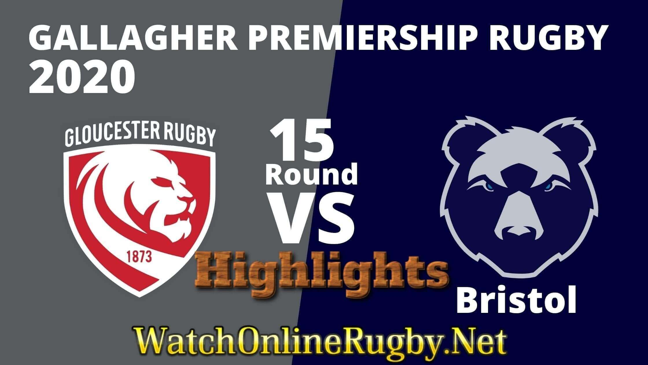 Gloucester Vs Bristol Bears Highlights 2020 Rd 15