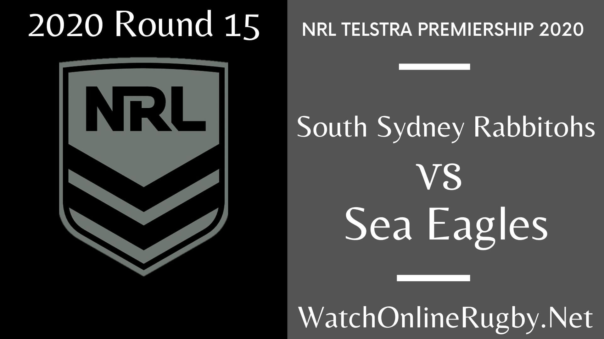 Rabbitohs VS sea Eagles Highlights 2020 Rd 15