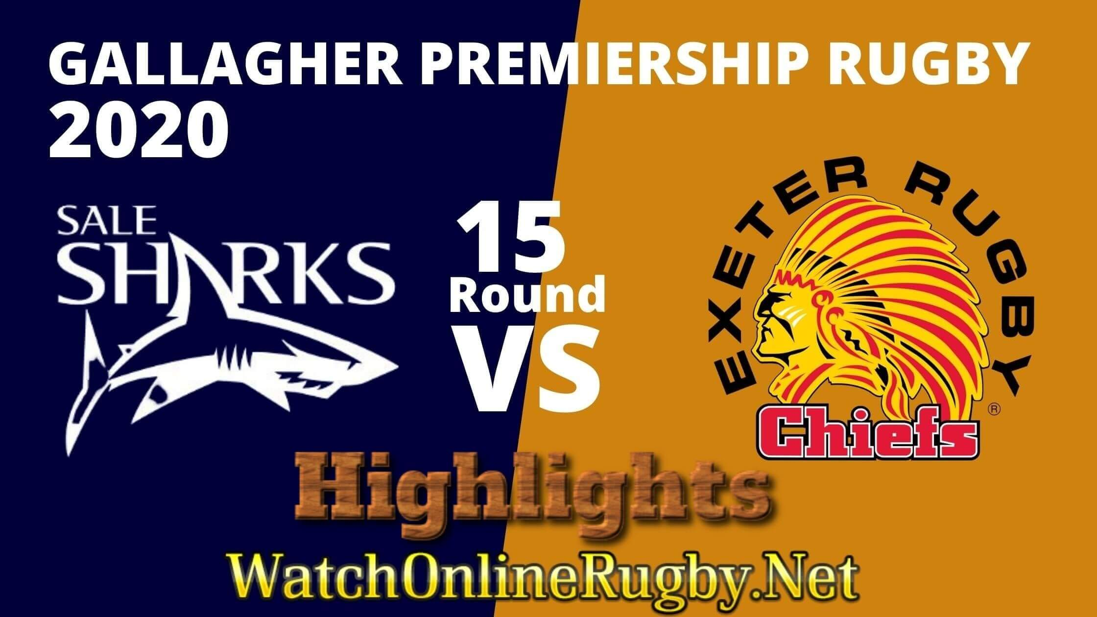 Sale Sharks Vs Exeter Chiefs Highlights 2020 Rd 15
