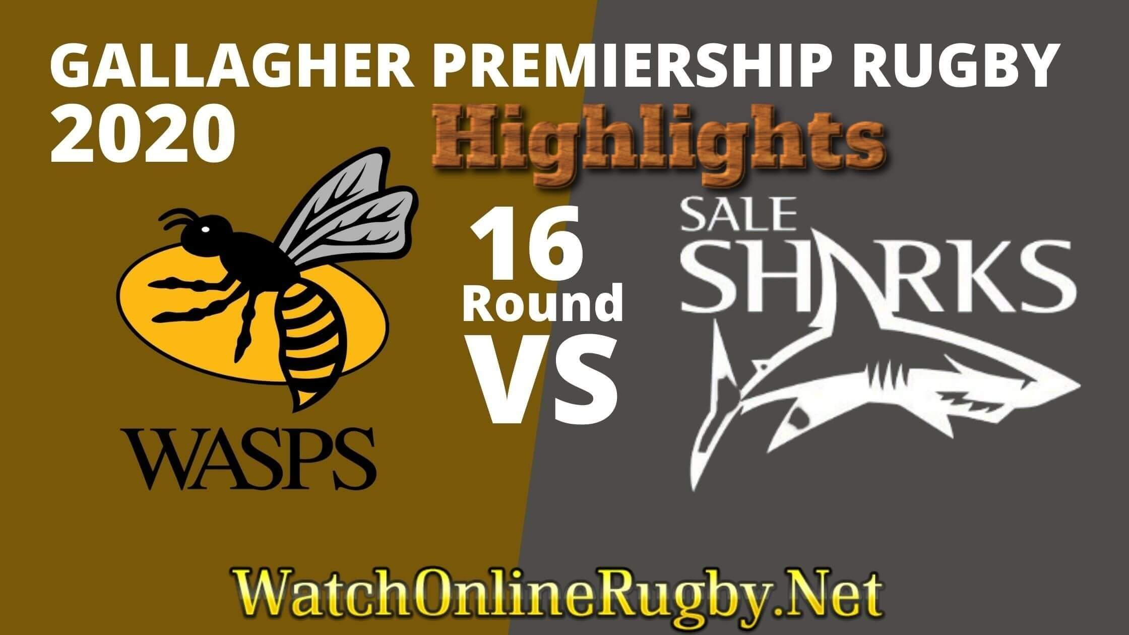 Wasps Vs Sale Sharks Highlights Rd 16