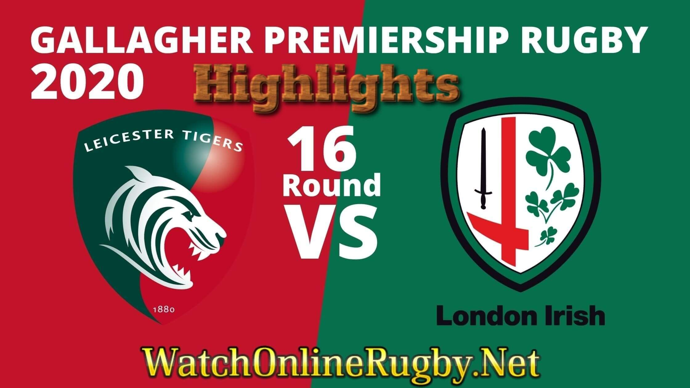 Leicester Tigers Vs London Irish Highlights Rd 16