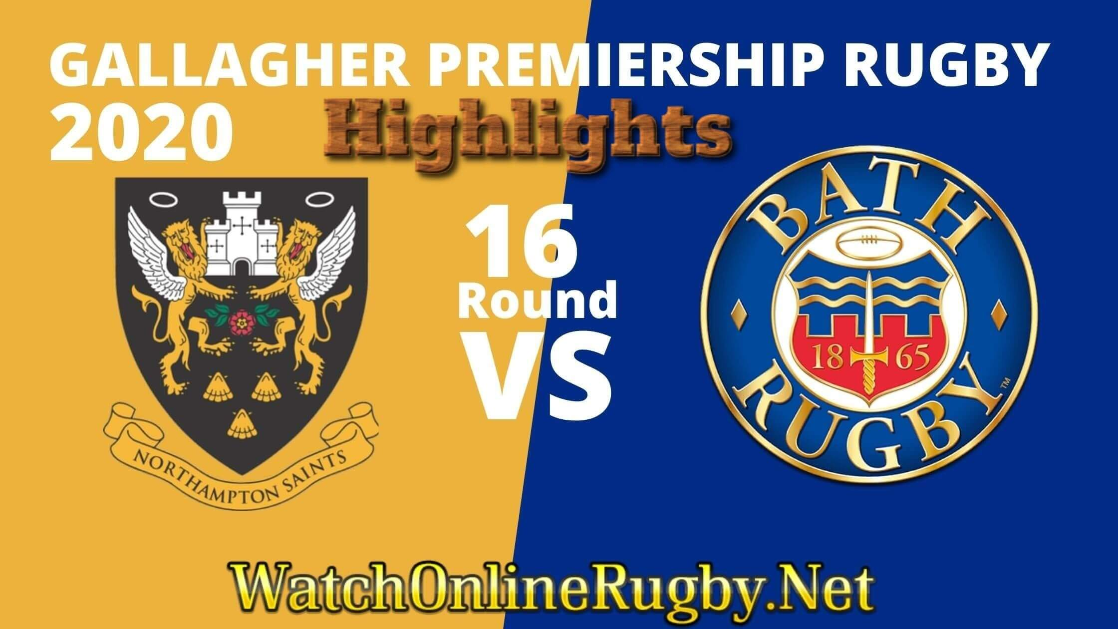 Northampton Saints Vs Bath Rugby Highlights Rd 16
