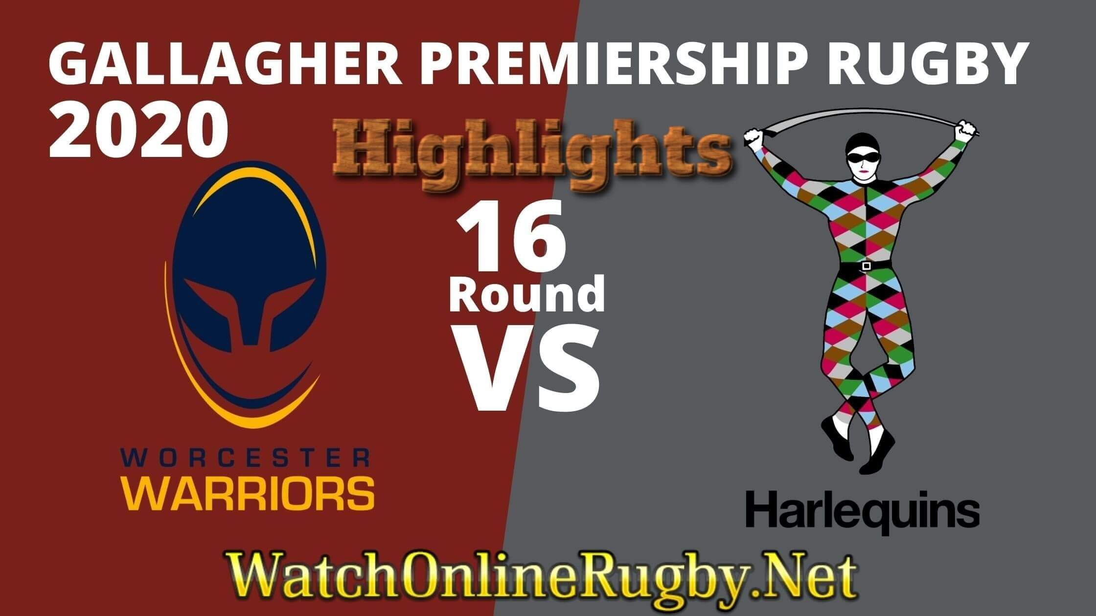 Worcester Warriors Vs Harlequins Highlights Rd 16