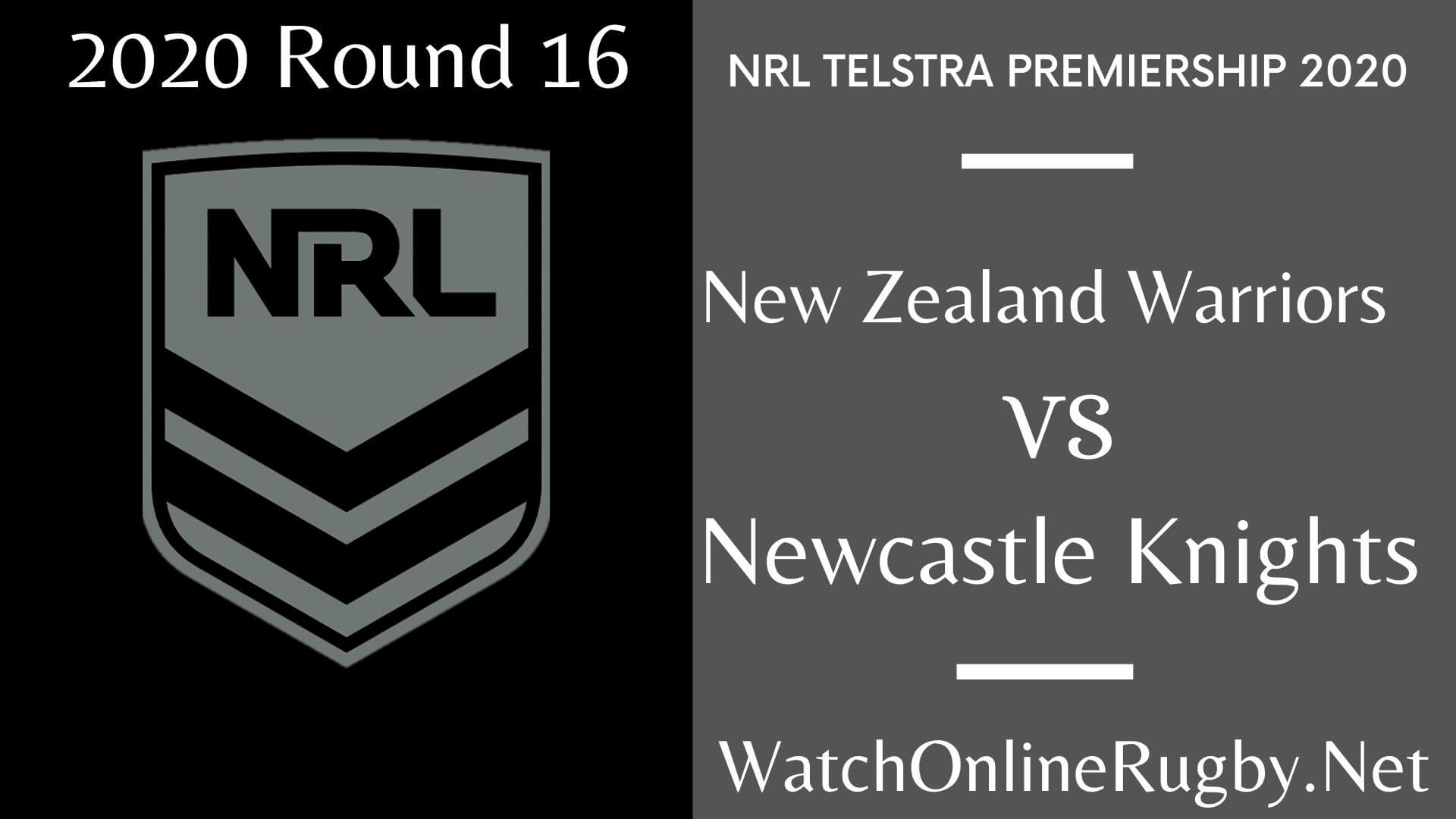 Warriors Vs Knights Highlights 2020 Rd 16 NRL Rugby
