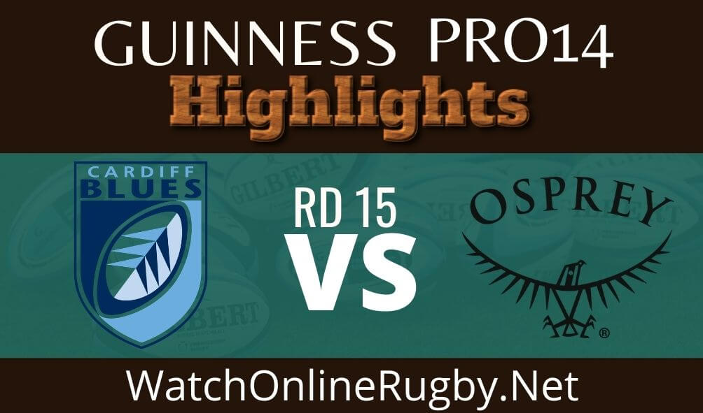 Cardiff Blues Vs Ospreys Highlights 2020 Rd 15