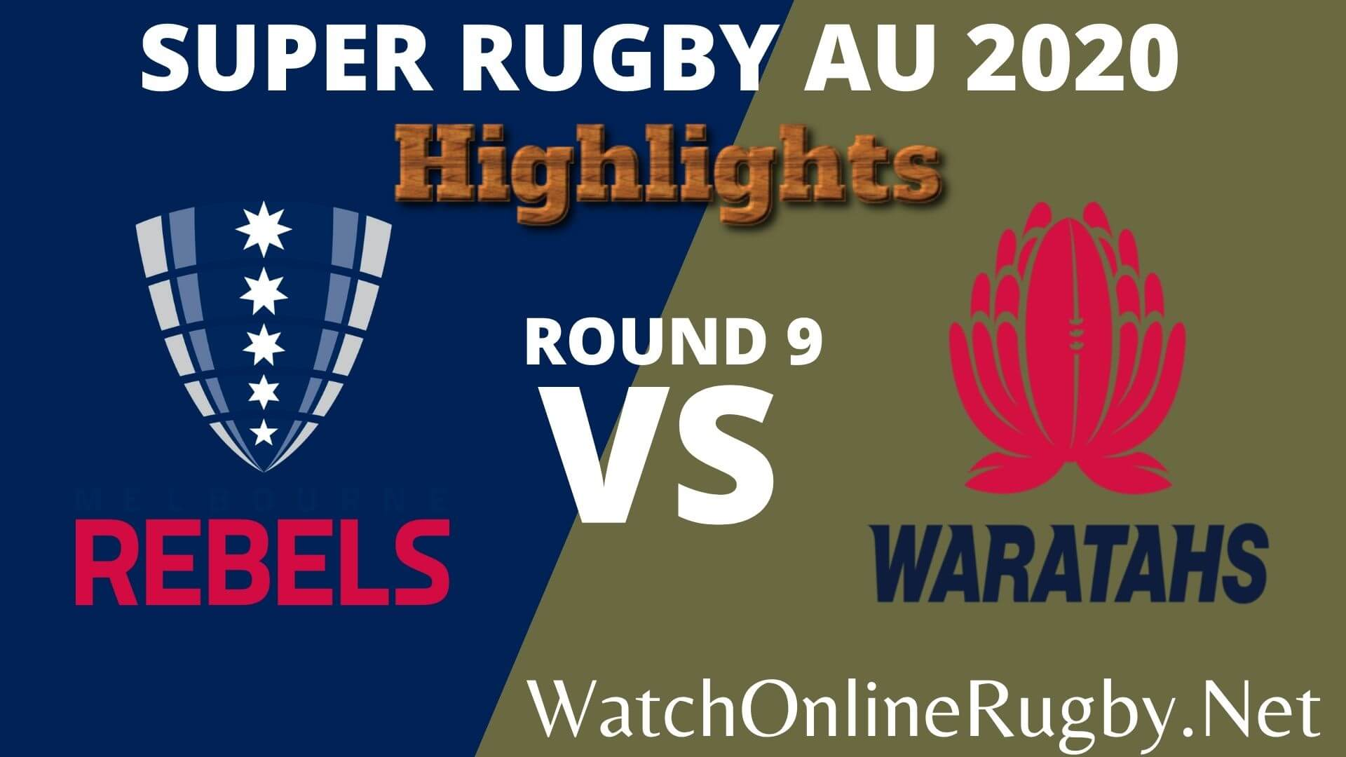 Rebels Vs Waratahs Highlights 2020 Rd 9