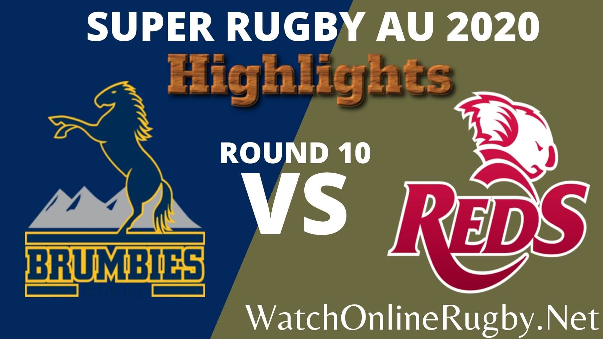 Brumbies Vs Reds Highlights 2020 Rd 10