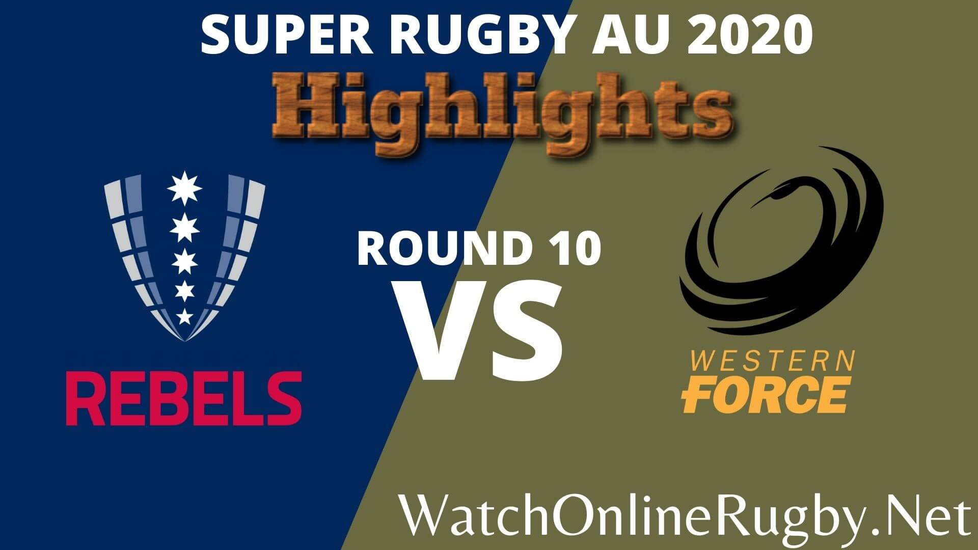 Rebels Vs Force Highlights 2020 Rd 10