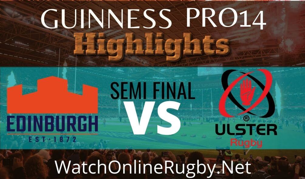 Edinburgh Vs Ulster Semi Final Highlights 2020