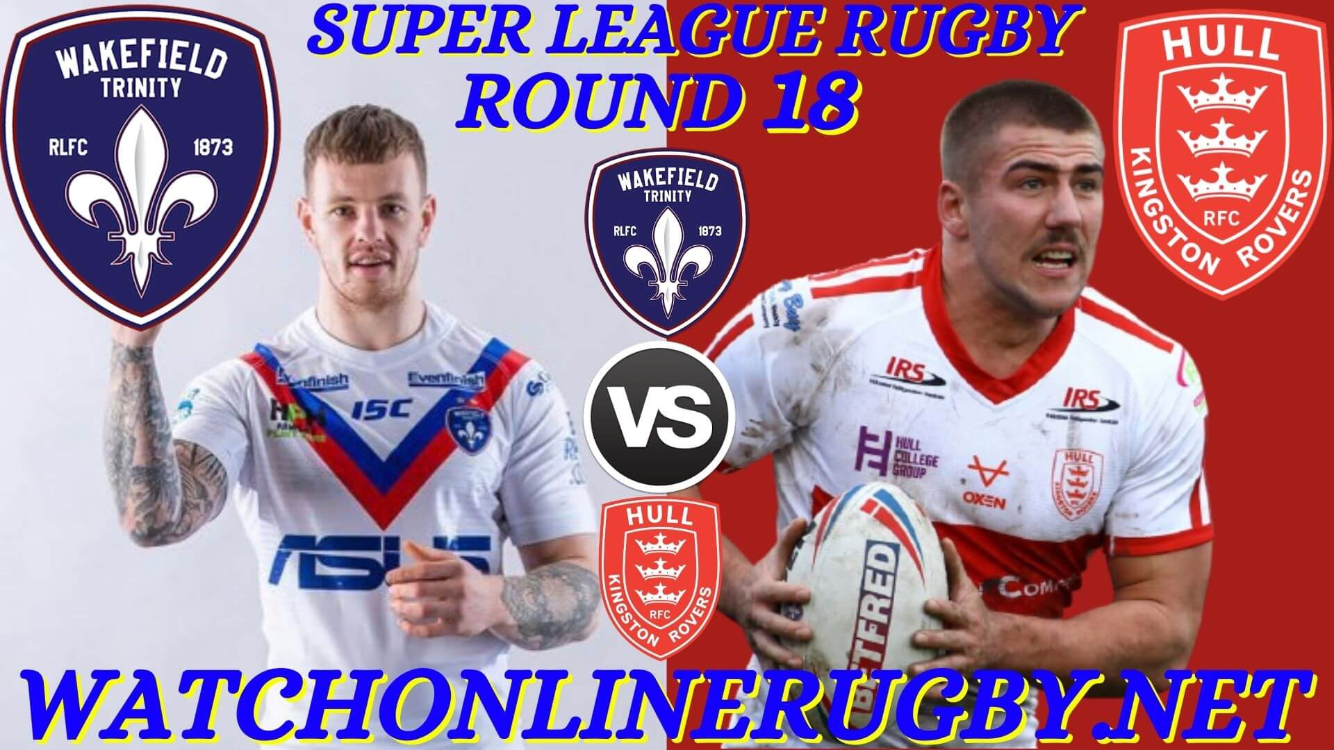 Wakefield Trinity Vs Hull Kingston Rovers Super League 2020 RD 18