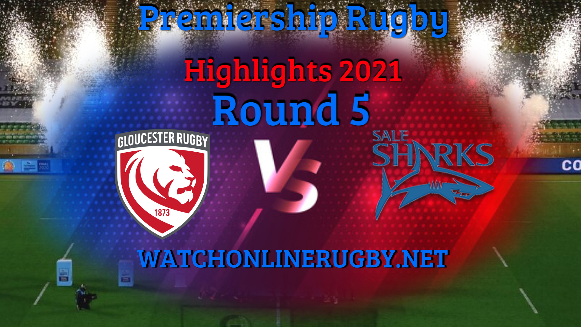 Gloucester Rugby VS Sale Sharks Premiership Rugby 2021 RD 5