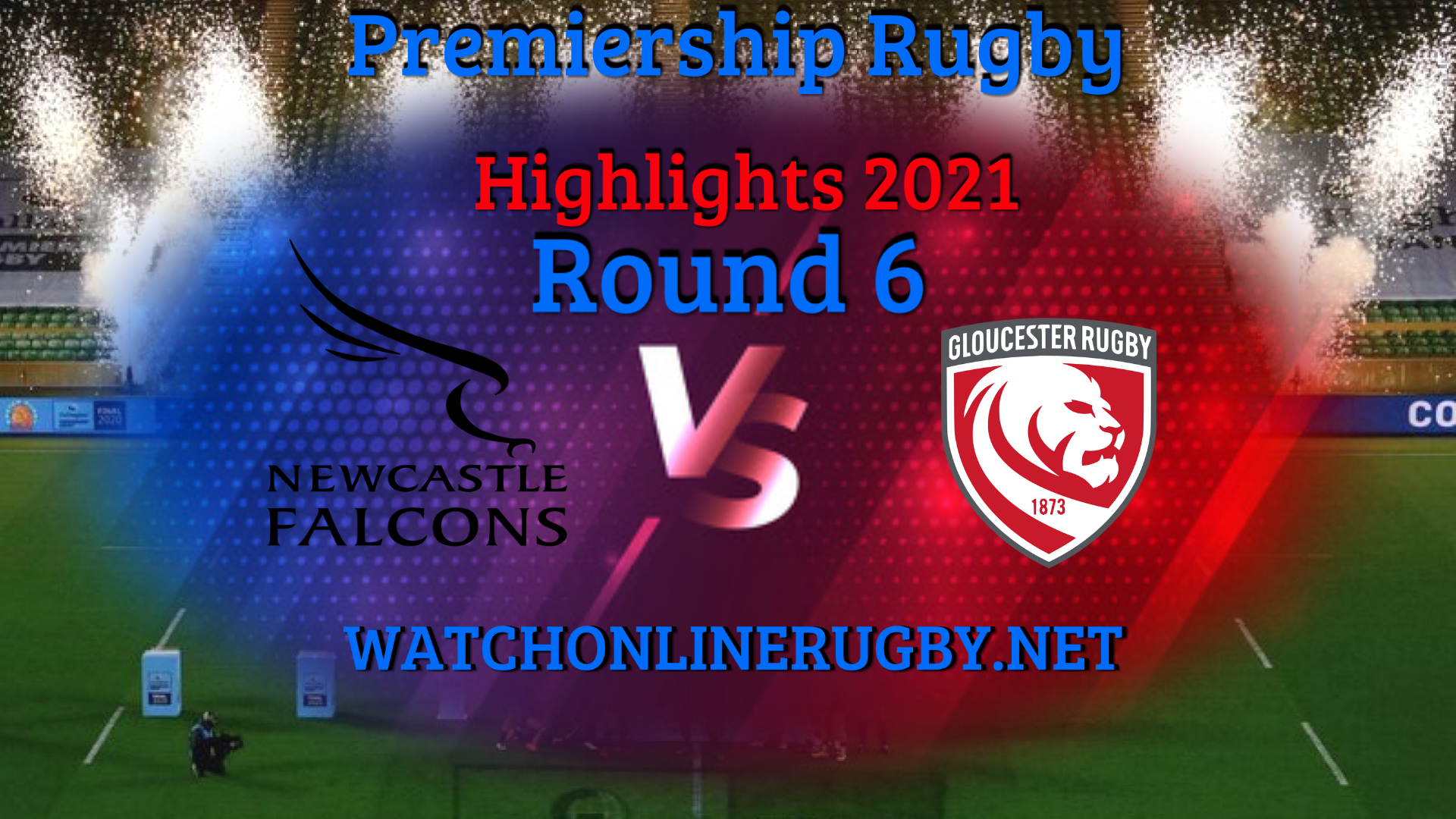 Newcastle Falcons VS Gloucester Rugby Premiership Rugby 2021 RD 6
