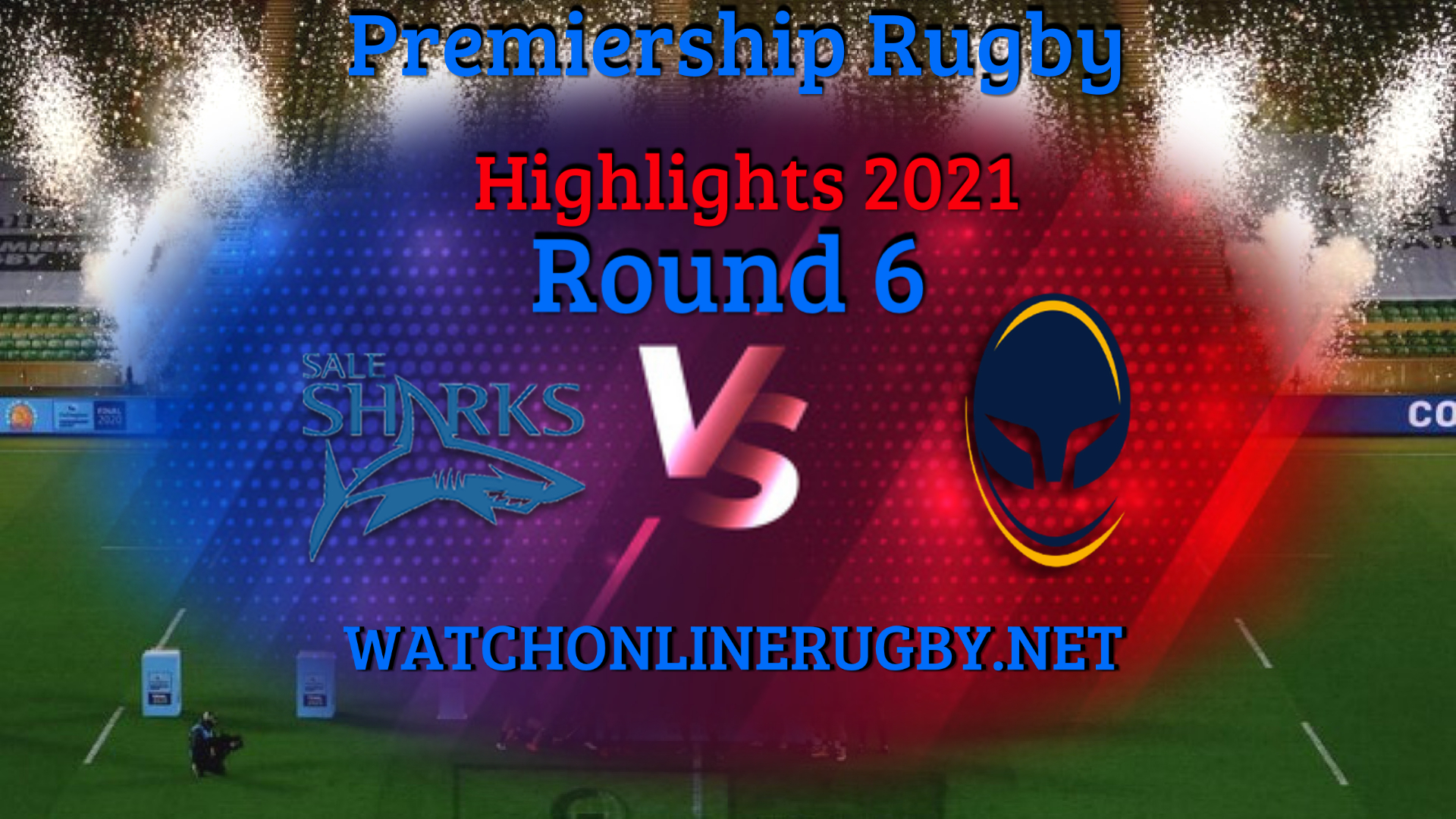 Sale Sharks VS Worcester Warriors Premiership Rugby 2021 RD 6