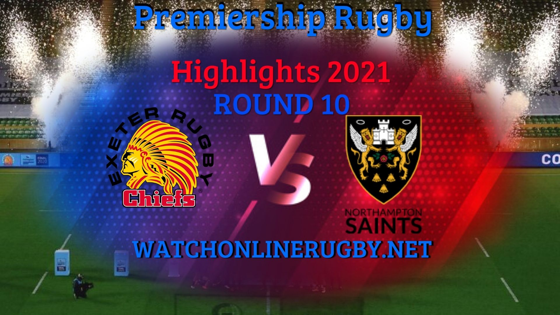 Exeter Chiefs Vs Northampton Saints Premiership Rugby 2021 RD 10